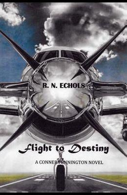 Flight to Destiny: A Conner Pennington Novel