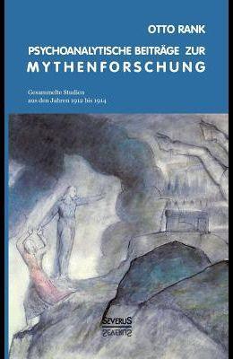 Psychoanalytische Beiträge zur Mythenforschung: Gesammelte Studien aus den Jahren 1912 bis 1914