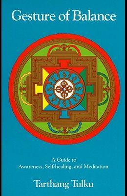 Gesture of Balance: A Guide to Awareness, Self-Healing, & Meditation