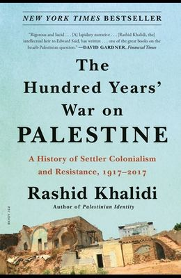 The Hundred Years' War on Palestine: A History of Settler Colonialism and Resistance, 1917-2017