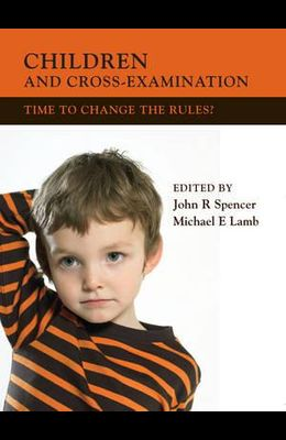 Children and Cross-Examination: Time to Change the Rules?