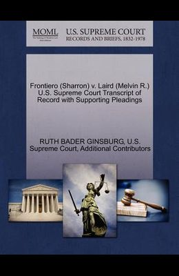 Frontiero (Sharron) V. Laird (Melvin R.) U.S. Supreme Court Transcript of Record with Supporting Pleadings