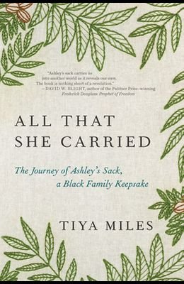 All That She Carried: The Journey of Ashley's Sack, a Black Family Keepsake
