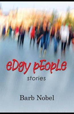 Edgy People: Stories
