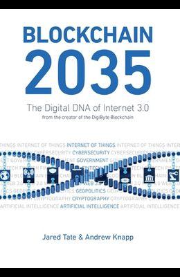 Blockchain 2035: The Digital DNA of Internet 3.0