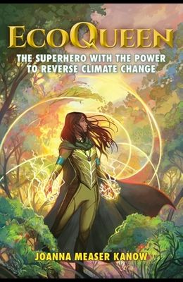 EcoQueen: The Superhero with the Power to Reverse Climate Change