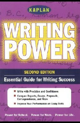 Kaplan Writing Power, Second Edition: Empower Yourself! Writing Power for the Real World