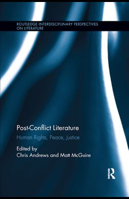 Post-Conflict Literature: Human Rights, Peace, Justice