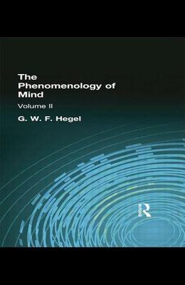 The Phenomenology of Mind: Volume II