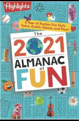 The 2021 Almanac of Fun: A Year of Puzzles, Fun Facts, Jokes, Crafts, Games, and More!