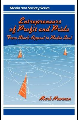 Entrepreneurs of Profit and Pride: From Black-Appeal to Radio Soul