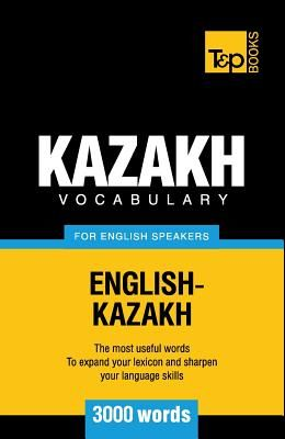 Kazakh Vocabulary for English Speakers - 3000 Words