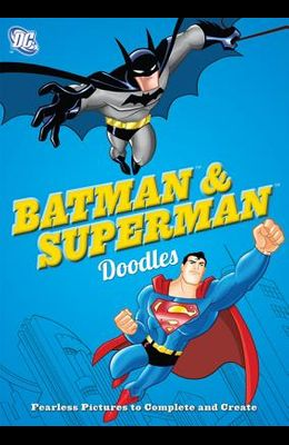 DC Batman & Superman Doodles: Fearless Pictures to Complete and Create