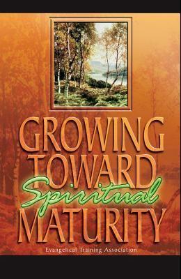 Growing Toward Spiritual Maturity
