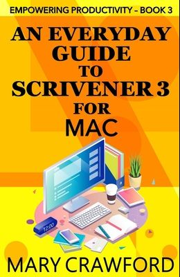 An Everyday Guide to Scrivener 3 for Mac