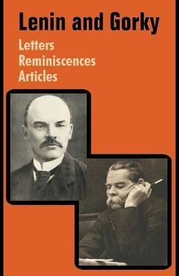 Lenin and Gorky: Letters - Reminiscences - Articles