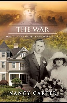 The War: Book III - The Story of Charles Schultz