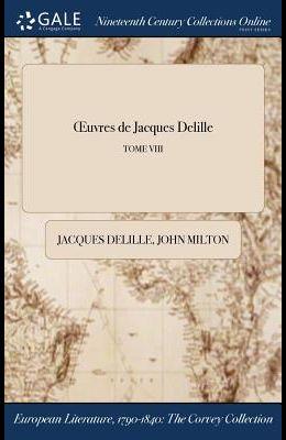 Oeuvres de Jacques Delille; Tome VIII