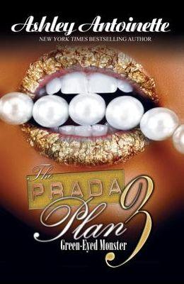 The Prada Plan 3:: Green-Eyed Monster