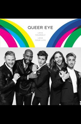 Queer Eye: Love Yourself. Love Your Life.