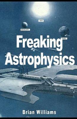 Freaking Astrophysics