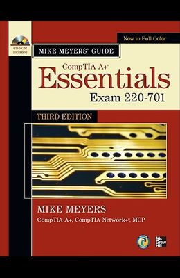 Mike Meyers' CompTIA A+ Guide: Essentials, Exam 220-701 [With CDROM]
