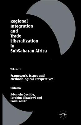 Regional Integration and Trade Liberalization in Subsaharan Africa: Volume 1: Framework, Issues and Methodological Perspectives