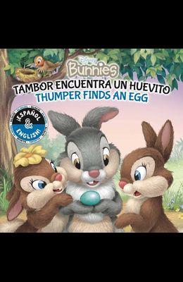 Thumper Finds an Egg / Tambor Encuentra Un Huevito (English-Spanish) (Disney Bunnies), Volume 33