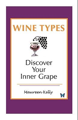 Wine Types - Discover Your Inner Grape