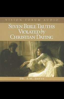 Seven Bible Truths Violated by Christian Dating