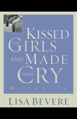 Kissed the Girls and Made Them Cry: Workbook