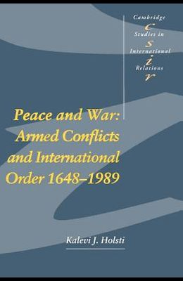 Peace and War: Armed Conflicts and International Order 1648-1989