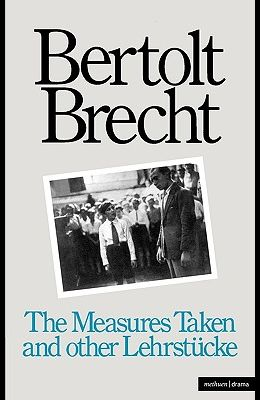The Measures Taken and Other Lehrstucke