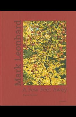 Mark Leonhard: A Few Feet Away