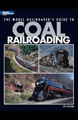 Model Railroader's Guide to Coal Railroading