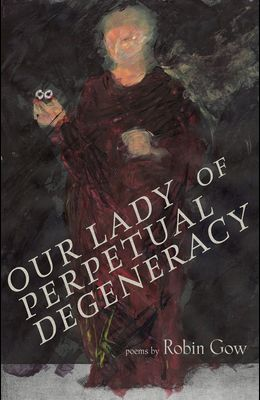 Our Lady of Perpetual Degeneracy