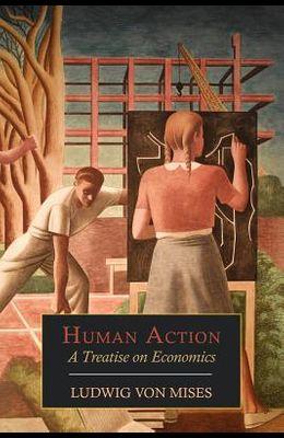 Human Action: A Treatise on Economics