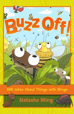 Buzz Off!: 600 Jokes about Things with Wings