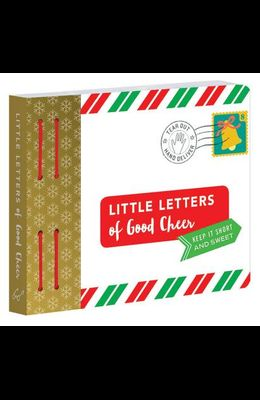 Little Letters of Good Cheer: Keep It Short and Sweet. (Thinking of You Gifts, Thoughtful Gifts, Letters for Friends)