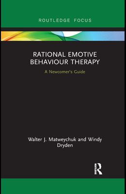 Rational Emotive Behaviour Therapy: A Newcomer's Guide