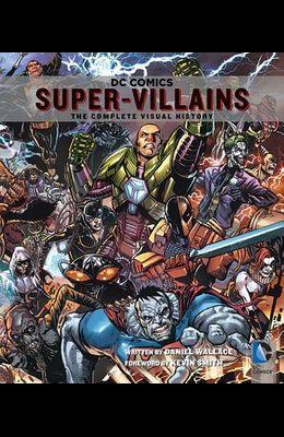 DC Comics: Super-Villains: The Complete Visual History