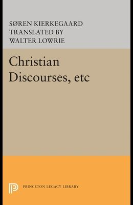 Christian Discourses, Etc: The Lilies of the Field and the Birds of the Air and Three Discourses at the Communion on Fridays