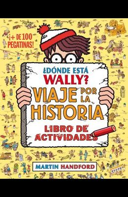 ¿donde Esta Wally?: Viaje Por La Historia / Where's Wally? Across Lands