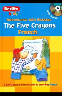 The Five Crayons: French (Berlitz Kids: Adventures with Nicholas) (French Edition)