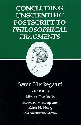 Kierkegaard's Writings, XII, Volume I: Concluding Unscientific PostScript to Philosophical Fragments