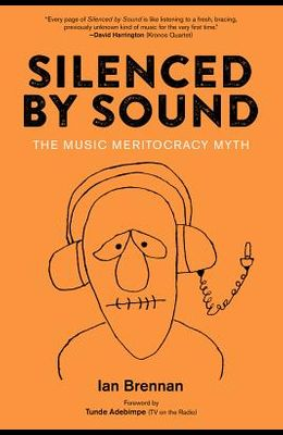 Silenced by Sound: The Music Meritocracy Myth
