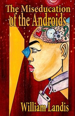 The Miseducation of the Androids