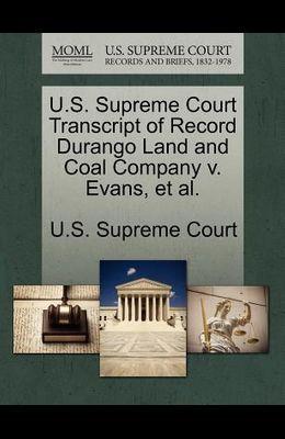 U.S. Supreme Court Transcript of Record Durango Land and Coal Company V. Evans, Et Al.