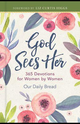 God Sees Her: 365 Devotions for Women by Women