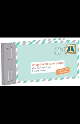 Letters to the Happy Couple: Write Now. Read Later. Treasure Forever.